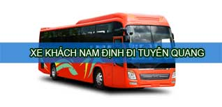 Nam Định Tuyên Quang - Vé xe khách Nam Định đi Tuyên Quang